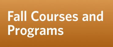 Explore Fall Courses and Programs